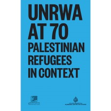UNRWA at 70: Palestinian Refugees in Context (Paperback Copy)