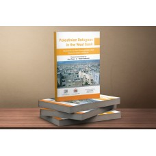 Palestinian Refugees in the West Bank Research on their Demography And Determination of Return