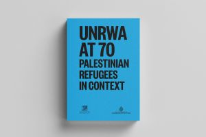 New Book Announcement: UNRWA at 70 Palestinian Refugees in Context